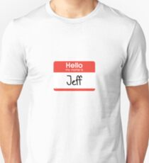 Hello, my name is Jeff T-Shirt
