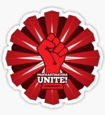 Procrastinators Unite! Sticker