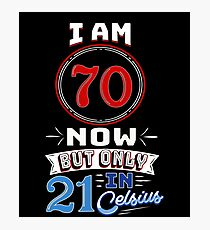 Funny 70th Birthday Gag Gift Funny 70 Year Old Photographic Print