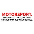 Motorsport - Because other sports only require one ball by msportbanter