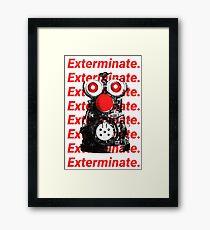 Exterminate. Framed Print