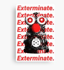 Exterminate. Canvas Print