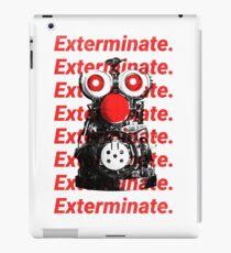 Exterminate. iPad Case/Skin