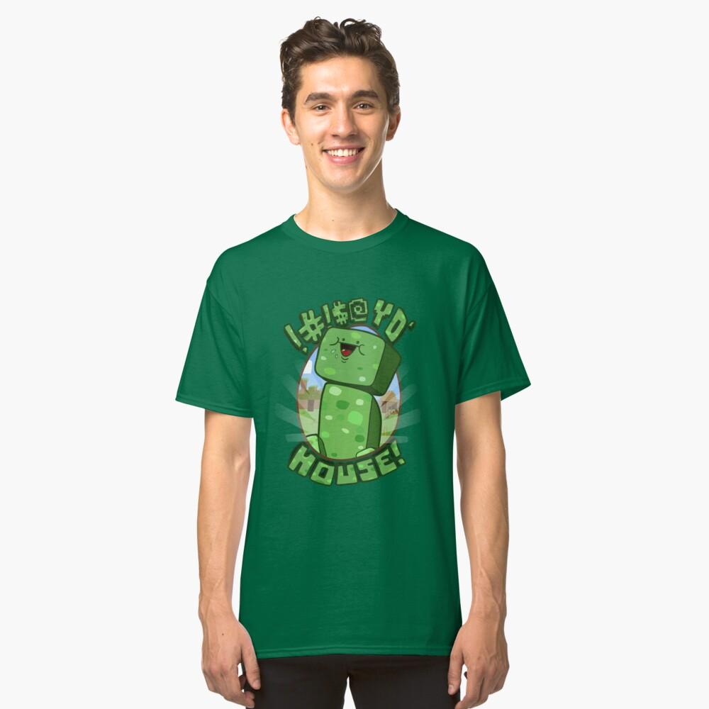 !#!$@ Yo' House! (Censored) Classic T-Shirt Front