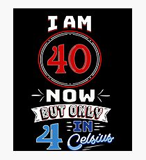 Funny 40th Birthday Gag Gift Funny 40 Year Old Photographic Print