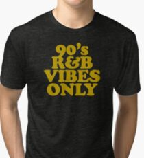90s R&B Vibes Only Tri-blend T-Shirt