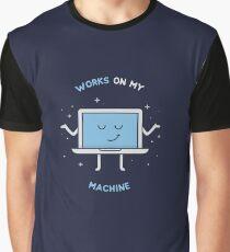 Works on my Machine - Programming Graphic T-Shirt