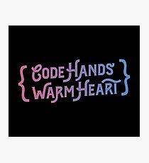 Code Hands, Warm Heart - Programming Photographic Print