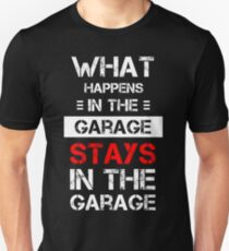 Mechanic T-Shirt - What happens stays in the Garage Unisex T-Shirt