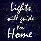 Lights Will Guide You Home by Riannebx