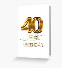40 Jahre Legendär Grußkarte