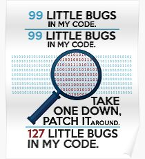 Programming Design 99 Little Bugs In My Code Funny Gift Poster
