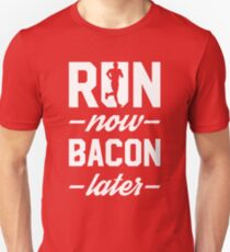 Run Now Bacon Later T-Shirt