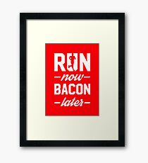 Run Now Bacon Later Framed Print