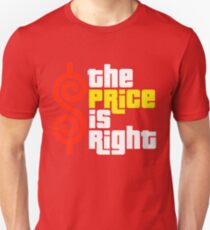 Price Is Right Unisex T-Shirt