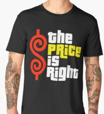 Price Is Right Men's Premium T-Shirt