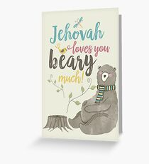 Jehovah Loves You Beary Much Greeting Card