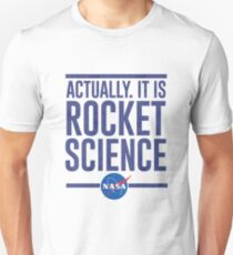 Actually it is rocket science T-Shirt