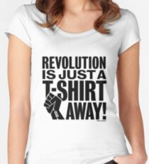 Revolution Is Just A T-Shirt Away! Women's Fitted Scoop T-Shirt