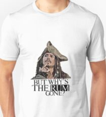 Johnny Depp - Pirates Of The Caribbean - but why's the rum gone? Unisex T-Shirt
