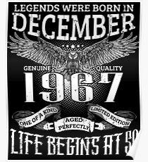 50th Birthday Gift Legends Were Born In December 1967 Poster