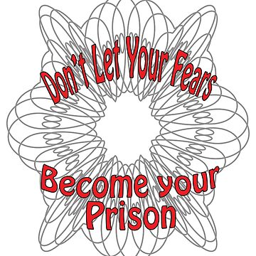 Don't Let Your Fears Become Your Prison by Telamarine