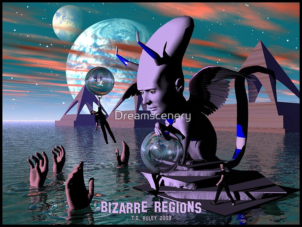 Bizarre Regions by Dreamscenery