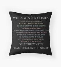 When winter comes... Throw Pillow