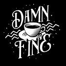 Damn Fine Cup of Coffee by barrettbiggers