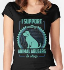 I Support Putting Animal Abusers To Sleep Women's Fitted Scoop T-Shirt