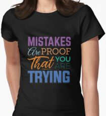 Mistakes Are Proof That You Are Trying Success Inspirational  T-Shirt
