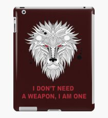 I don't need a weapon, I am one Funny Lion  iPad Case/Skin
