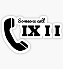 Someone call IXII Sticker