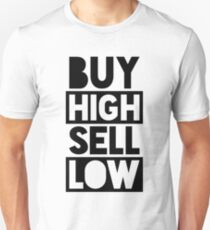 Buy High Sell Low Unisex T-Shirt
