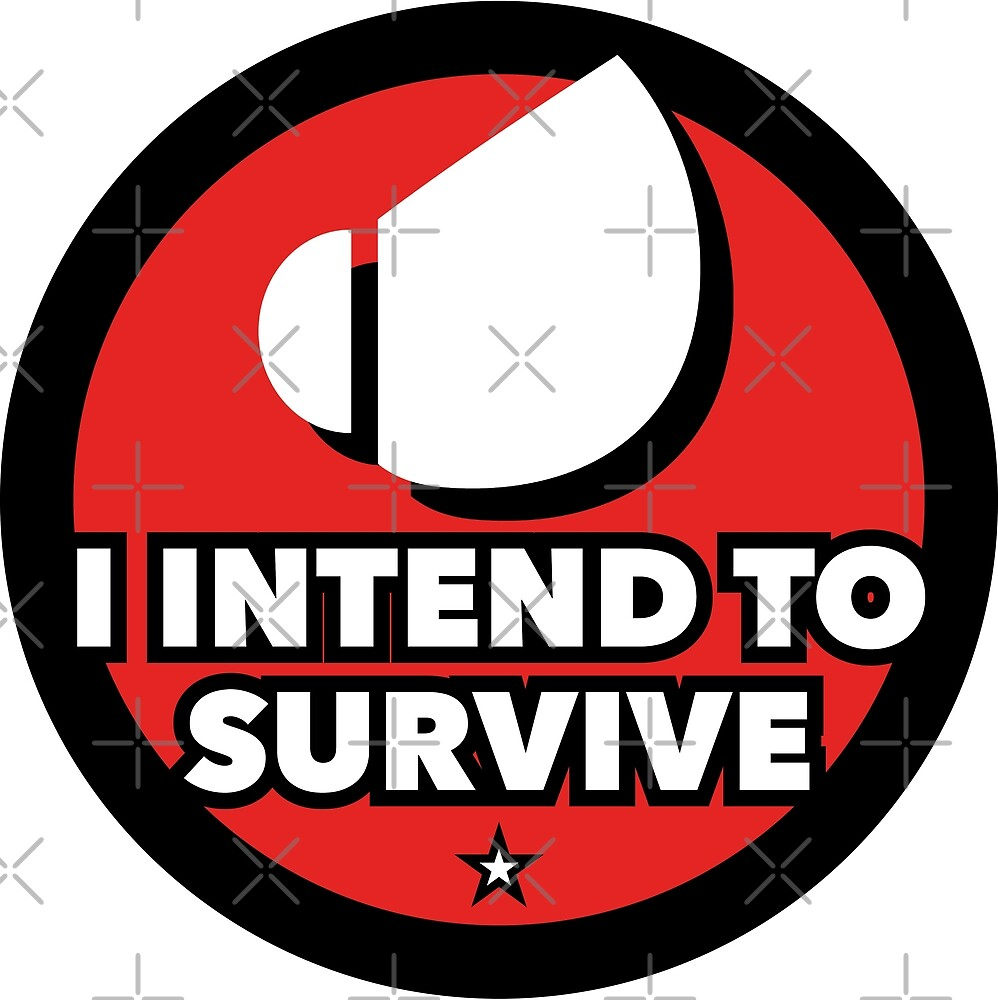 I Intend To Survive by KTmS