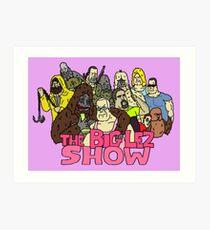 The Big Lez Show Art Print