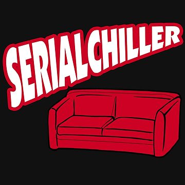 Funny Shirt – Funny Saying Serial Chiller Chill Out by popularthreadz