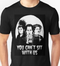 You can't sit with us. Unisex T-Shirt