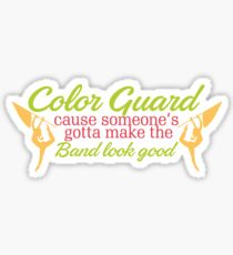 Color Guard - Because Somebody's Gotta Make The Band Look Good Sticker