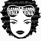 Damn Gina - Hip Chic Version by LoveOfDictums