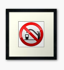 Not Drinking Water Prohibition Warning Sign  Framed Print