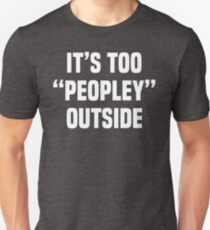 "Camiseta unisex Ew People, antisocial, introvertido, introvertido, es demasiado ""folk"" afuera, club antisocial"