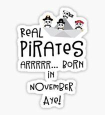 Real Pirates are born in NOVEMBER Rp4yn Sticker