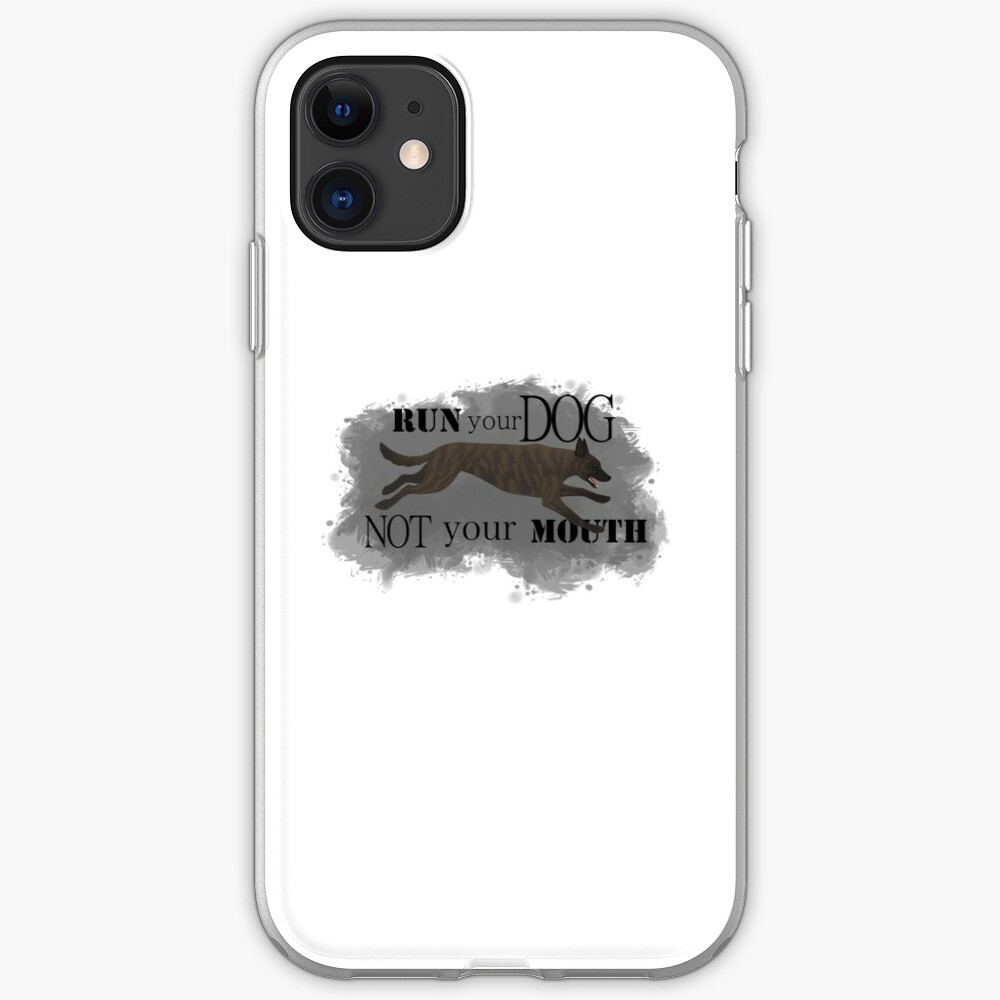 Run Your Dog, Not Your Mouth Dutch Shepherd light iPhone Case & Cover