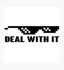 Deal With It Photographic Print
