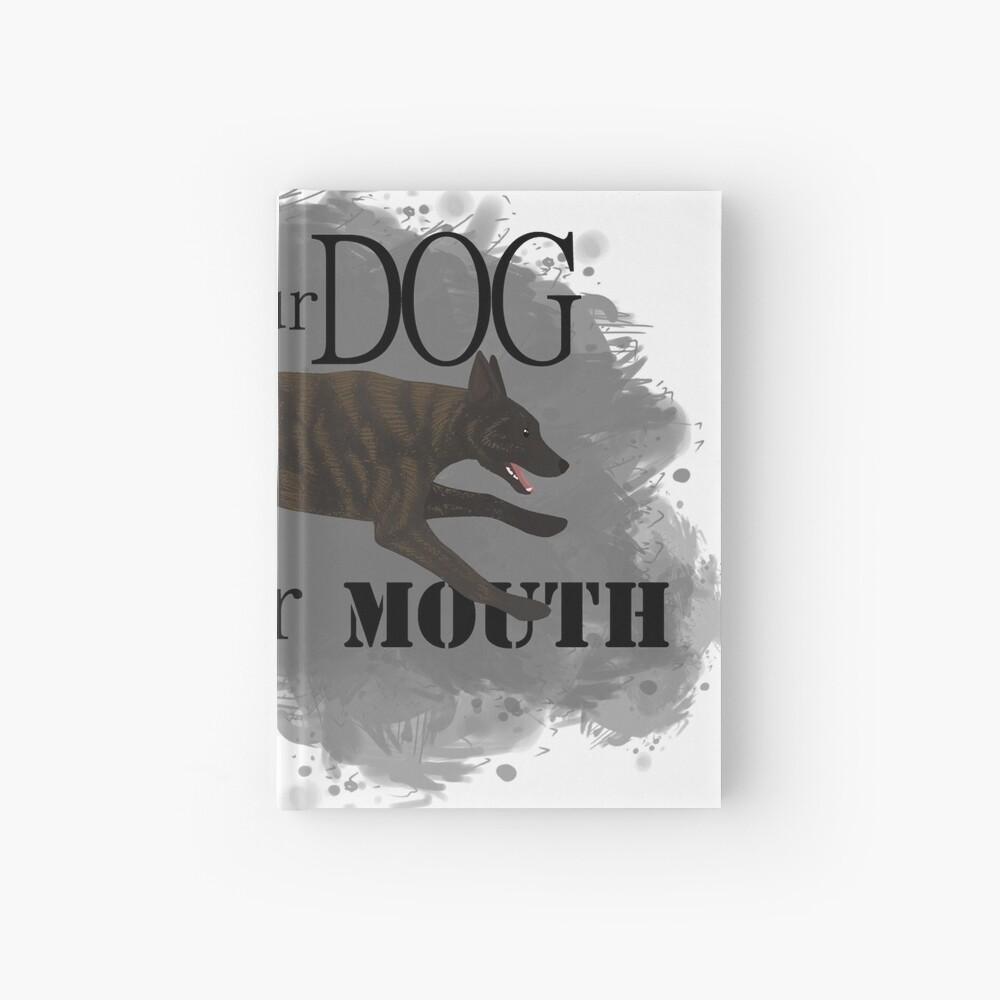 Run Your Dog, Not Your Mouth Dutch Shepherd medium Hardcover Journal