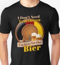 Oktoberfest I Don't Need Lederhosen I'm Here For The Bier T-Shirt