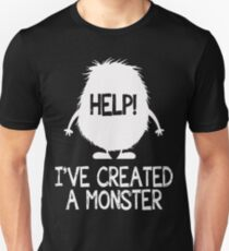 Monster - I've created a monster for mom and dad T-Shirt