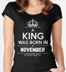 A king was born in november Women's Fitted Scoop T-Shirt