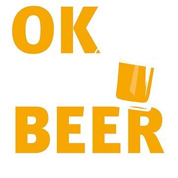OK TO BEER - Oktoberfest Drinking T-shirt  by shirtbytee